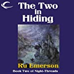The Two in Hiding: Night Threads, Book 2 (       UNABRIDGED) by Ru Emerson Narrated by Susan Hanfield, Gabrielle DeCuir, Vikas Adam, Judy Young, Stefan Rudnicki