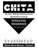img - for CHITA High-Performance Operations Operator Workbook: Make More Money Faster book / textbook / text book