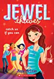 Jewel Thieves #1: Catch Us If You Can