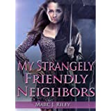 My Strangely Friendly Neighborsdi Marc J.  Riley
