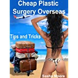 Cheap Plastic Surgery Overseas: Tips and Tricks