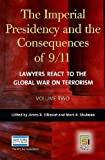 img - for The Imperial Presidency and the Consequences of 9/11: Lawyers React to the Global War on Terrorism, Volume 2 book / textbook / text book
