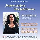Japanisches Heilstr�men: Praxisbuch: Selbsthilfebuch