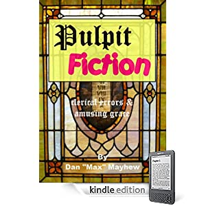 Pulpit Fiction - a gallery of clerical errors and amusing grace (The Max Faction)