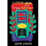 Cook-up in a Trini Kitchenby John Lyons