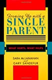 img - for Growing Up With a Single Parent: What Hurts, What Helps book / textbook / text book