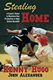 img - for Stealing Home: A Coach's Quest to Maximize Run Production in High School Baseball book / textbook / text book