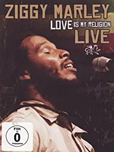 Ziggy Marley: Love Is My Religion Live