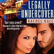 Legally Undercover | [Rachel Kall]
