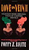 Twice Bitten (Love in Vein II: Eighteen More Tales of Vampire Erotica) (006105657X) by Brite, Poppy Z.