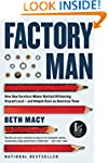 Factory Man: How One Furniture Maker...