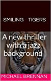 img - for SMILING TIGERS: A new thriller with a jazz background book / textbook / text book