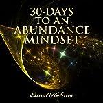 30 Days to an Abundance Mindset | Ernest Holmes