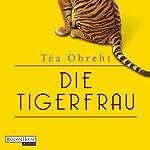 Die Tigerfrau | Téa Obreht
