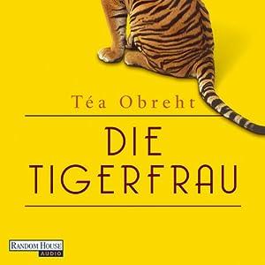 Die Tigerfrau | [Téa Obreht]