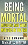 Being Mortal: Medicine and What Matte...