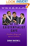 At the Existentialist Caf�: Freedom,...