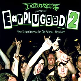 Earplugged 2 (New School Meets the Old School... Head On!) [Explicit]