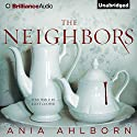 The Neighbors (       UNABRIDGED) by Ania Ahlborn Narrated by Fleet Cooper