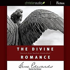 The Divine Romance: A Study in Brokeness Hörbuch von Gene Edwards Gesprochen von: Paul Michael