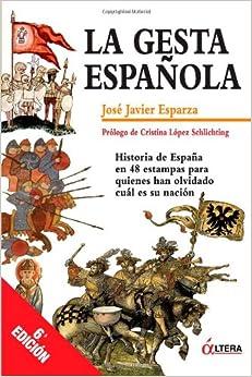 La Gesta Española: Historia de España en 48 estampas para