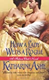 How a Lady Weds a Rogue: A Falcon Club Novel by  Katharine Ashe in stock, buy online here