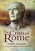 The Crisis of Rome: The Jugurthine and Northern Wars and the Rise of Marius: Amazon.co.uk: Gareth Sampson: Books