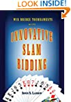 Innovative Slam Bidding:Win Bridge To...