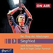 Siegfried (Der Ring des Nibelungen 3): Kaminski ON AIR | Richard Wagner, Stefan Kaminski