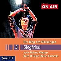 Siegfried (Der Ring des Nibelungen 3): Kaminski ON AIR Hörbuch