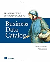 Sharepoint 2007 Developer's Guide to Business Data Catalog Front Cover