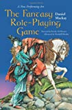 The Fantasy Role-Playing Game: A New Performing Art