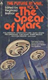 img - for The Spear of Mars (The Future at War, Volume 2) book / textbook / text book