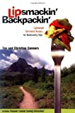 Lipsmackin Backpackin: Lightweight Trail-tested Recipes for Backcountry Trips