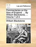 img - for Commentaries on the laws of England. ... By William Blackstone, ... Volume 1 of 4 book / textbook / text book