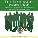The Leadership Workbook: A Practical Guide to Self-Development for Emerging Young Leaders (       UNABRIDGED) by  New Leadership Learning Center Inc. NLLC Narrated by Jason Richardson