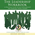 The Leadership Workbook: A Practical Guide to Self-Development for Emerging Young Leaders |  New Leadership Learning Center Inc. NLLC