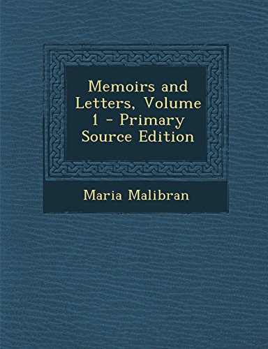 Memoirs and Letters, Volume 1 - Primary Source Edition
