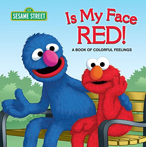 Is My Face Red! (Sesame Street): A Book Of Colorful Feelings (Sesame Street Board Books) front-464782