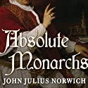Absolute Monarchs: A History of the Papacy Audiobook by John Julius Norwich Narrated by Michael Page