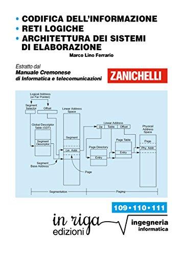 Codifica dell'informazione • Reti logiche  • Architettura dei sistemi di elaborazione (in riga ingegneria Vol. 109)