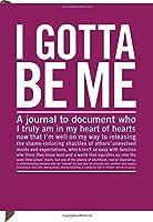 Inner Truth: I Gotta be Me (Notebook)