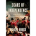Scars of Independence: America's Violent Birth Audiobook by Holger Hoock Narrated by Scott Brick