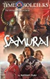 Samurai (Time Soldiers) (Time Soldiers) (0572034083) by Kathleen Duey