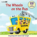 The Wheels on the Bus and Other Children's Songs: 22 Fun Songs! |  AudioGO (compilation)