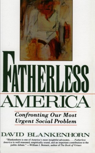 Fatherless America: Confronting Our Most Urgent Social Problem: David Blankenhorn: 9780060926830: Amazon.com: Books