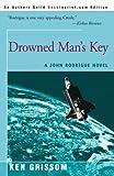 img - for Drowned Man's Key: A John Rodrigue Novel (John Rodrigue Novels) book / textbook / text book