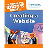 The Complete Idiot's Guide to Creating a Website (Complete Idiot's Guide to) (Complete Idiot's Guides (Computers))by Paul McFedries