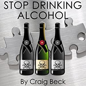 Stop Drinking Alcohol: Quit Drinking with Alcohol Lied to Me | [Craig Beck]