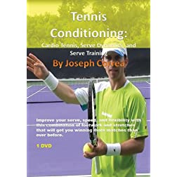 Tennis Conditioning: Cardio Tennis, Serve Dynamics, and Serve Training